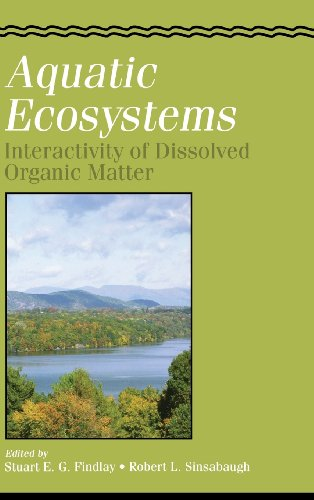 Aquatic Ecosystems: Interactivity of Dissolved Organic Matter (Aquatic Ecology)
