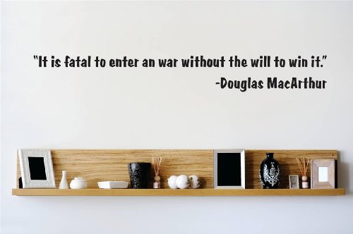 Decal – Vinyl Wall Sticker : It is fatal to enter an war without the will to win it - Doulas MacArthur Quote Quote Home Living Room Bedroom Decor - - Glass Macarthur