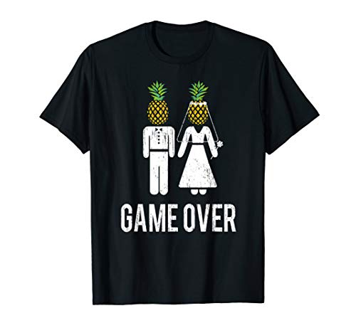Game Over Funny Wedding Bachelor Party T-Shirt Pineapple