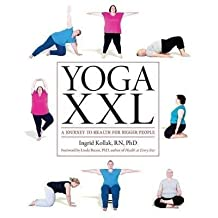 [Yoga XXL: A Journey to Health for Larger Bodies] (By: Ingrid Kollak) [published: September, 2013]