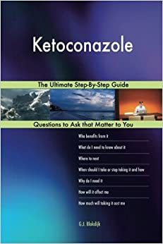 Ketoconazole; The Ultimate Step-By-Step Guide