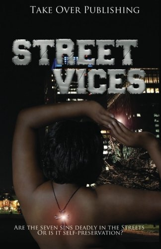 Read Online Street Vices: The Seven Deadly Sins in the Streets pdf