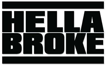 "HELLABROKE JDM Vinyl Decal Sticker-6/"" Wide White Color"
