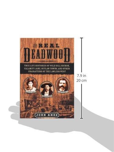 The Real Deadwood True Life Histories Of Wild Bill Hickok Calamity