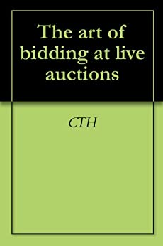 The art of bidding at live auctions kindle edition by for How to bid at a live auction