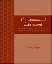 The Communist Experiment: Revolution, Socialism, and Global Conflict in the Twentieth Century (Explorations in World History)