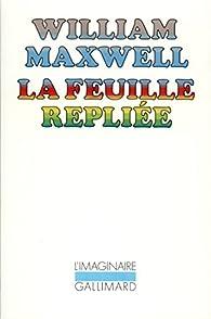 La Feuille repliée par William Maxwell