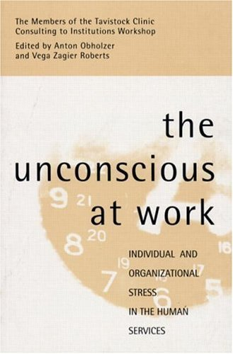 The Unconscious at Work: Individual and Organizational Stress in the Human Services Pdf