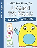 ABC See, Hear, Do Level 6: Learn to Read Sight Words