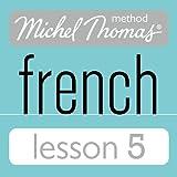 Michel Thomas Beginner French Lesson 5