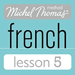 Michel Thomas Beginner French Lesson 5