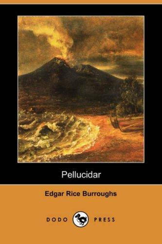 Read Online Pellucidar (Dodo Press) pdf epub