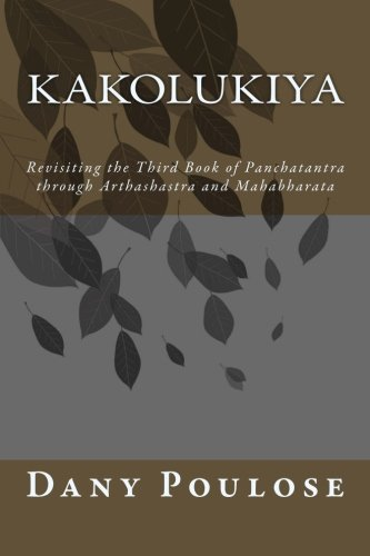 Kakolukiya- Revisiting the Third Book of Panchatantra through Arthashastra and Mahabharata