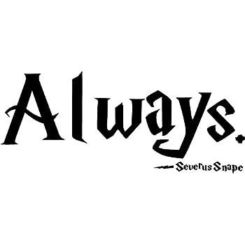 Amazon Quote It Severus Snape Always Harry Potter Vinyl Best Quote It