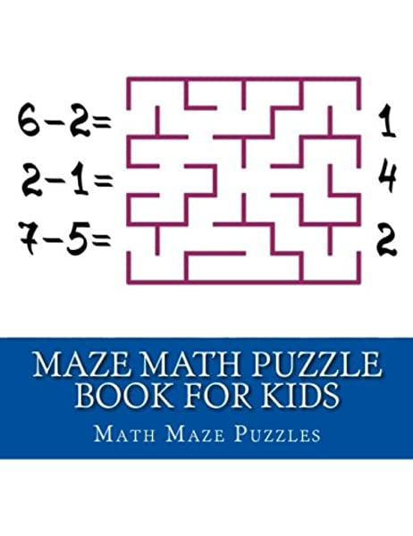 Maze Math Puzzle Book for Kids: Large Print Big Book Of Puzzle for ...