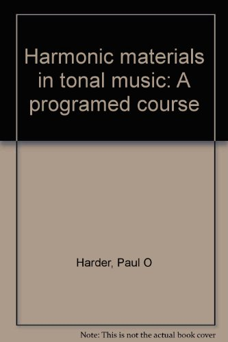 Harmonic Materials In Tonal Music: A Programed Course