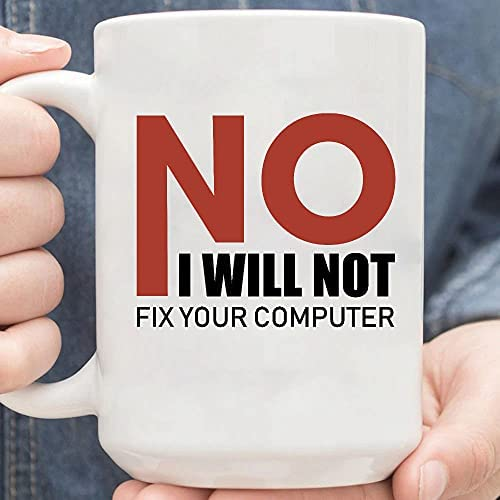 No I Will Not Fix Your Computer Programmer Software Engineer Coffee Mug