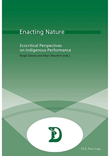 Enacting Nature: Ecocritical Perspectives on Indigenous Performance (Dramaturgies) by P.I.E-Peter Lang S.A., Éditions Scientifiques Internationales