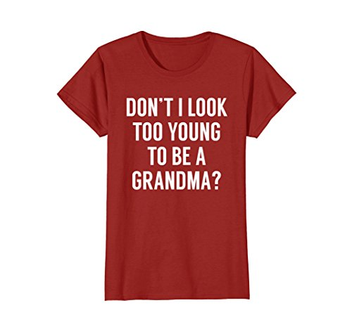Womens Don't I Look Too Young To Be A Grandma? Funny Quote Tshirt Large ()