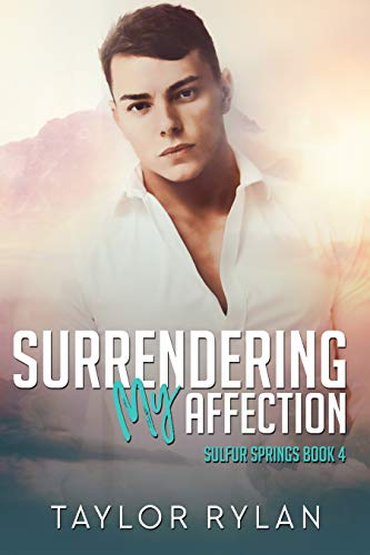 Surrendering My Affection: Sulfur Springs Book 4