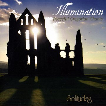 Illumination : Peaceful Gregorian Chants