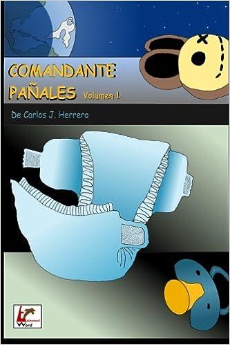 Comandante Pañales Volumen 1 (Spanish Edition): Carlos J ...