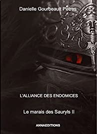 Le Marais des Sauryls, tome 2 : L'alliance des Endomices par Danielle Gourbeault-Petrus