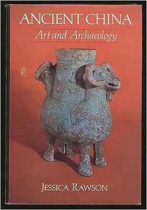 Ancient China: Art and Archaeology: Jessica RAWSON: Amazon
