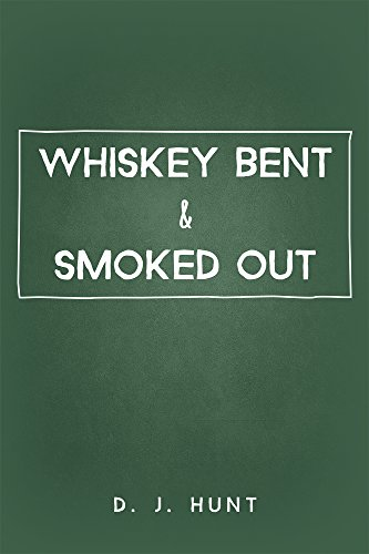 Whiskey Bent & Smoked Out ()