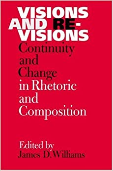 Book Visions and Revisions: Continuity and Change in Rhetoric and Composition (2002-03-18)