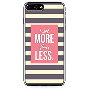 iPhone 8 Plus Transparent Edge Phone case Live More Phone Case Worry Less iPhone 8 Plus Cover with Transparent Frame