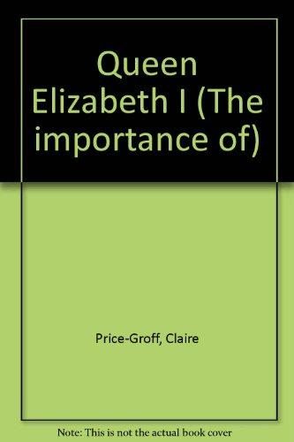 Queen Elizabeth I (Importance of)