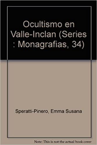 El Ocultismo En Valle-Inclan (Series : Monagrafias, 34)