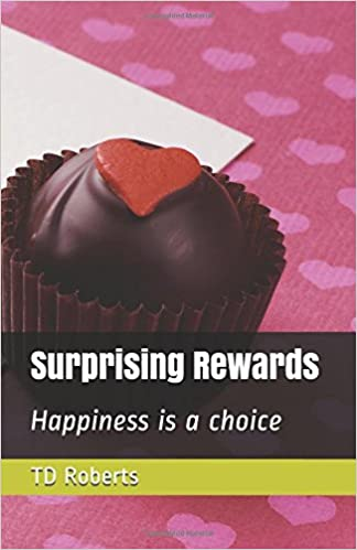 Surprising Rewards: Happiness is a Choice