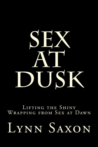 Sex at Dusk: Lifting the Shiny Wrapping from Sex at Dawn