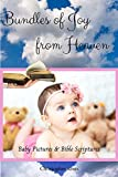 Bundles of Joy from Heaven, Baby Pictures & Bible