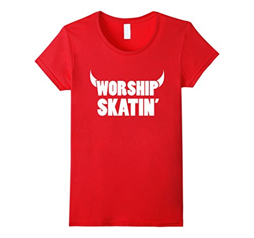Womens Worship Skatin' - Skateboard and Roller Derby T-Shirt Large Red