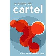 o crime de cartel (Portuguese Edition)