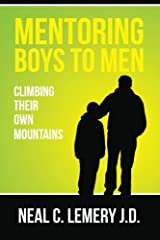 Mentoring Boys to Men:: Climbing Their Own Mountains Paperback