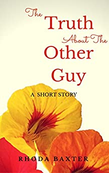 The Truth About The Other Guy: A romantic holiday short story by [Baxter, Rhoda, Baxter, Rhoda]