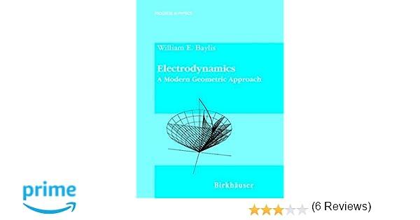 Electrodynamics: A Modern Geometric Approach (Progress in ...