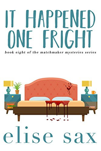It Happened One Fright (Matchmaker Mysteries Book 8) (Pump Town)