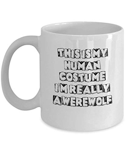 (Wolf Coffee Cup - This is My Human Costume I'm Really a - Werewolf Gifts - 11 oz)