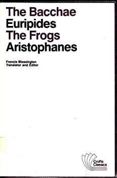 Bacchae and The Frogs 0882951297 Book Cover