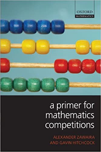 A Primer for Mathematics Competitions: Alexander Zawaira