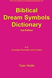Biblical Dream Symbols Dictionary 2nd Edition