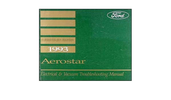 1993 ford aerostar electrical and vacuum troubleshooting manual1993 ford aerostar electrical and vacuum troubleshooting manual ford amazon com books