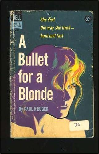 A Bullet for a Blonde, Kruger, Paul