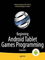 Beginning Android Tablet Games Programming Front Cover