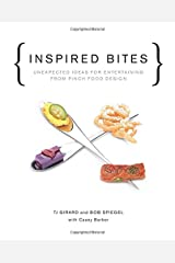 Inspired Bites: Unexpected Ideas for Entertaining from Pinch Food Design Hardcover